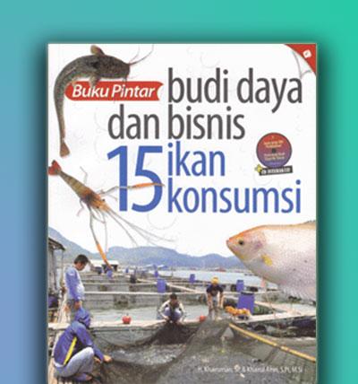 budi daya dan bisnis 15 ikan konsumsi
