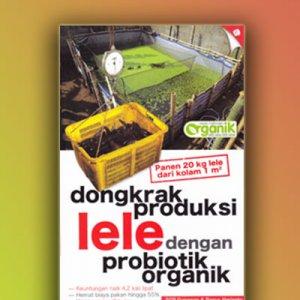 dongkrak produksi lele dengan probiotik organik